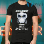 Owl Apparently I Have An Attitude T-Shirts