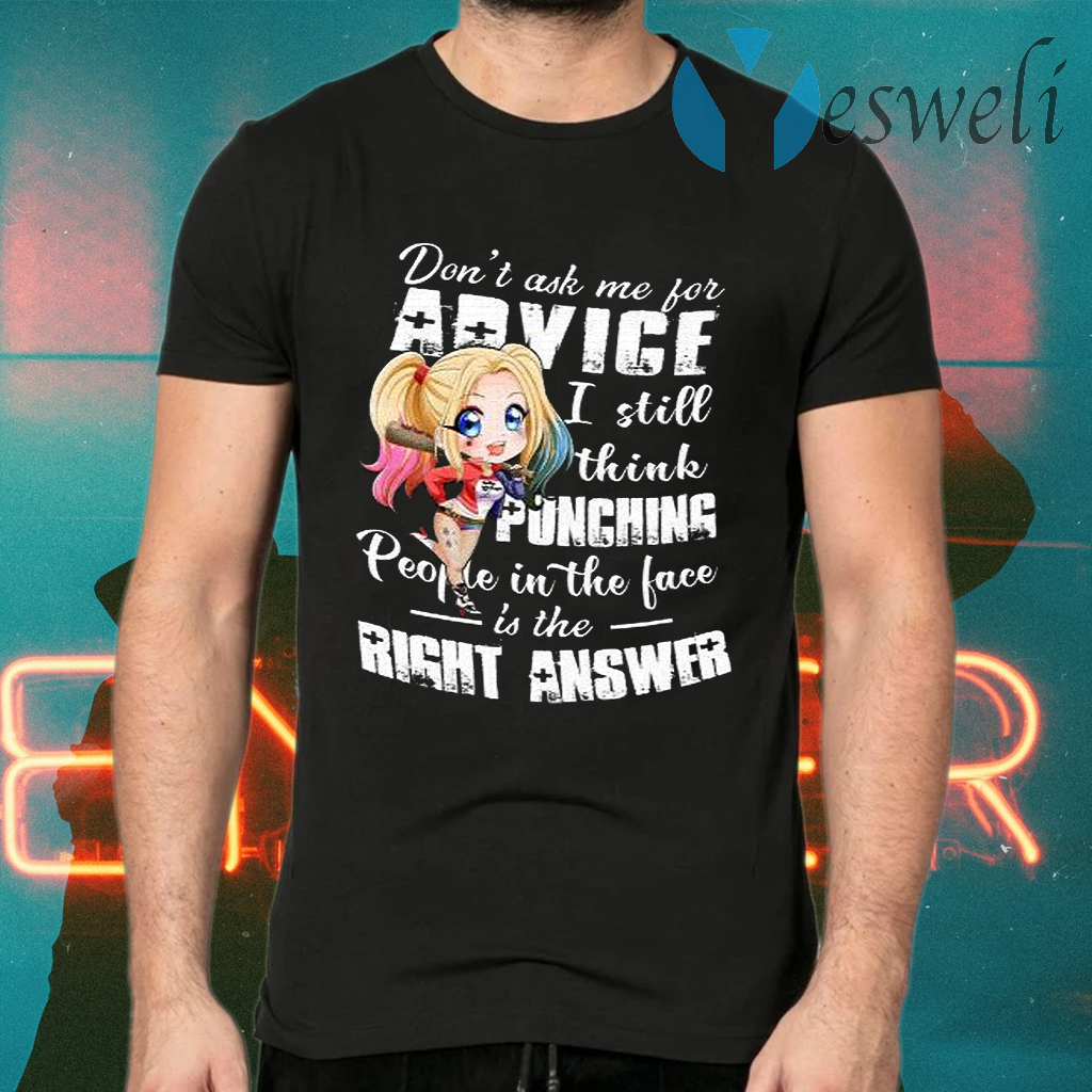 Premium Harley Quinn Chibi Don't Ask Me For Advice I Still Think Punching T-Shirts