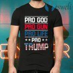 Pro God Pro Gun Pro Life Pro Trump T-Shirts