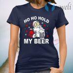 Santa Ho Ho Hold My Beer Christmas T-Shirt