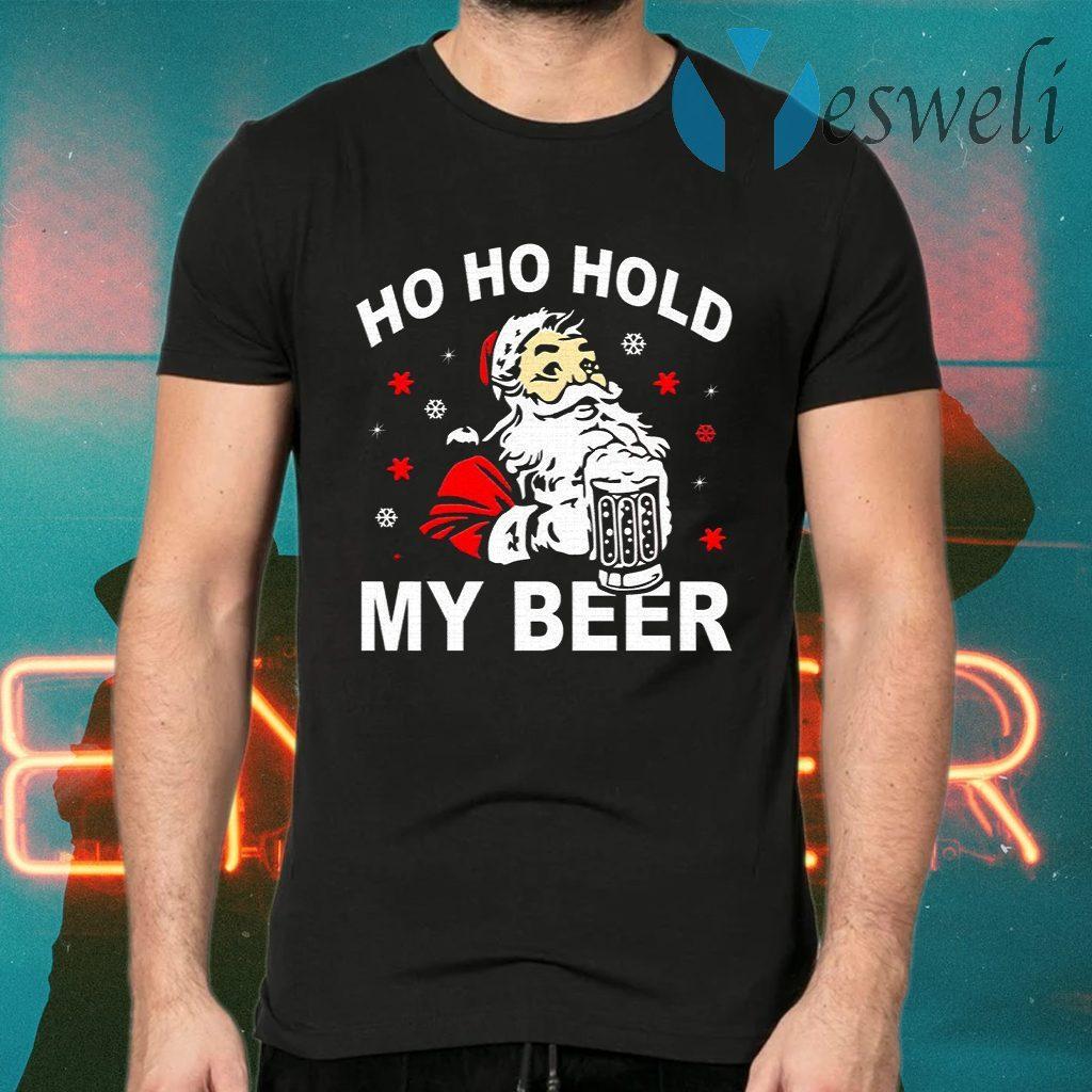 Santa Ho Ho Hold My Beer Christmas T-Shirts