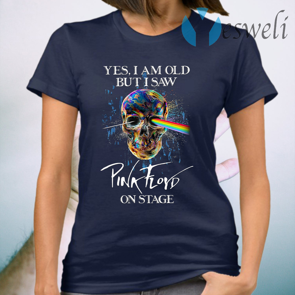 Skull Yes I Am Old But I Saw Pink Floyd On Stage T-Shirt