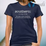 Southern a way of life T-Shirt