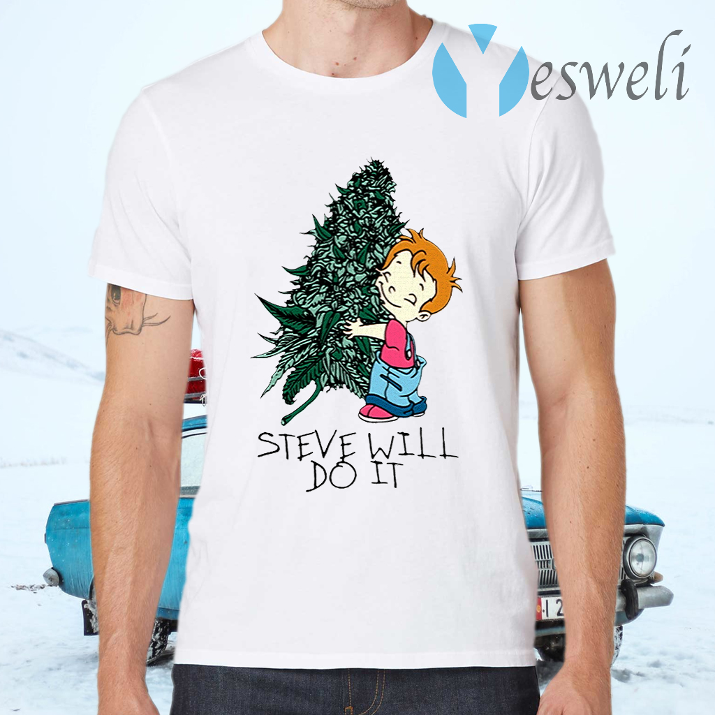 Steve Will Do It T Shirt Yesweli Listen to steve will do it in full in the spotify app. steve will do it t shirt yesweli