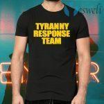 Tyranny Response Team T-Shirts