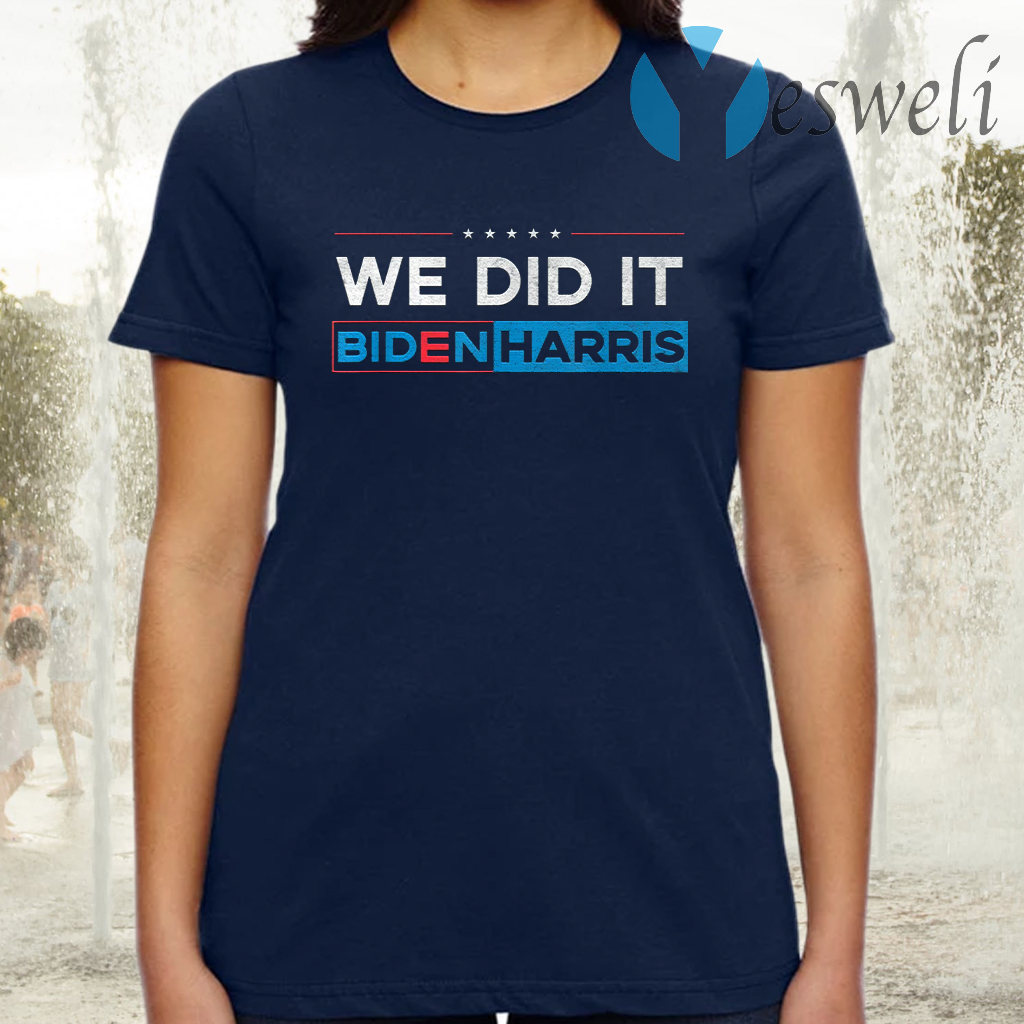 We Did It T-Shirt