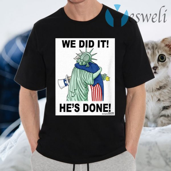 We did it, Joe Biden Win T-Shirt