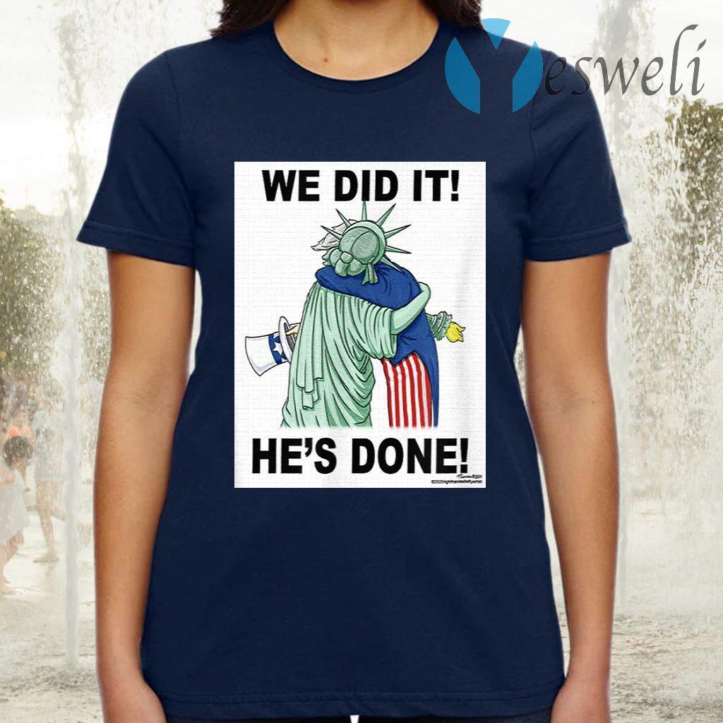 We did it, Joe Biden Win T-Shirts