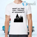 What do they call therapy at Hogwarts Harry Potter T-Shirts
