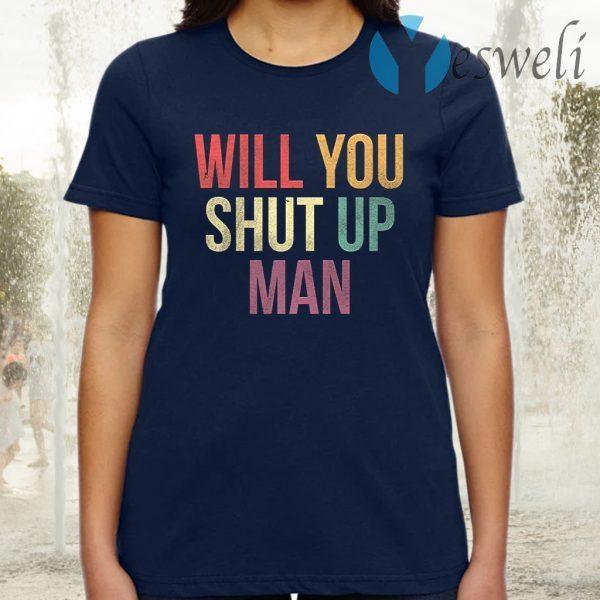 Will You Shut Up Man Trump Biden Harris Premium T-Shirt