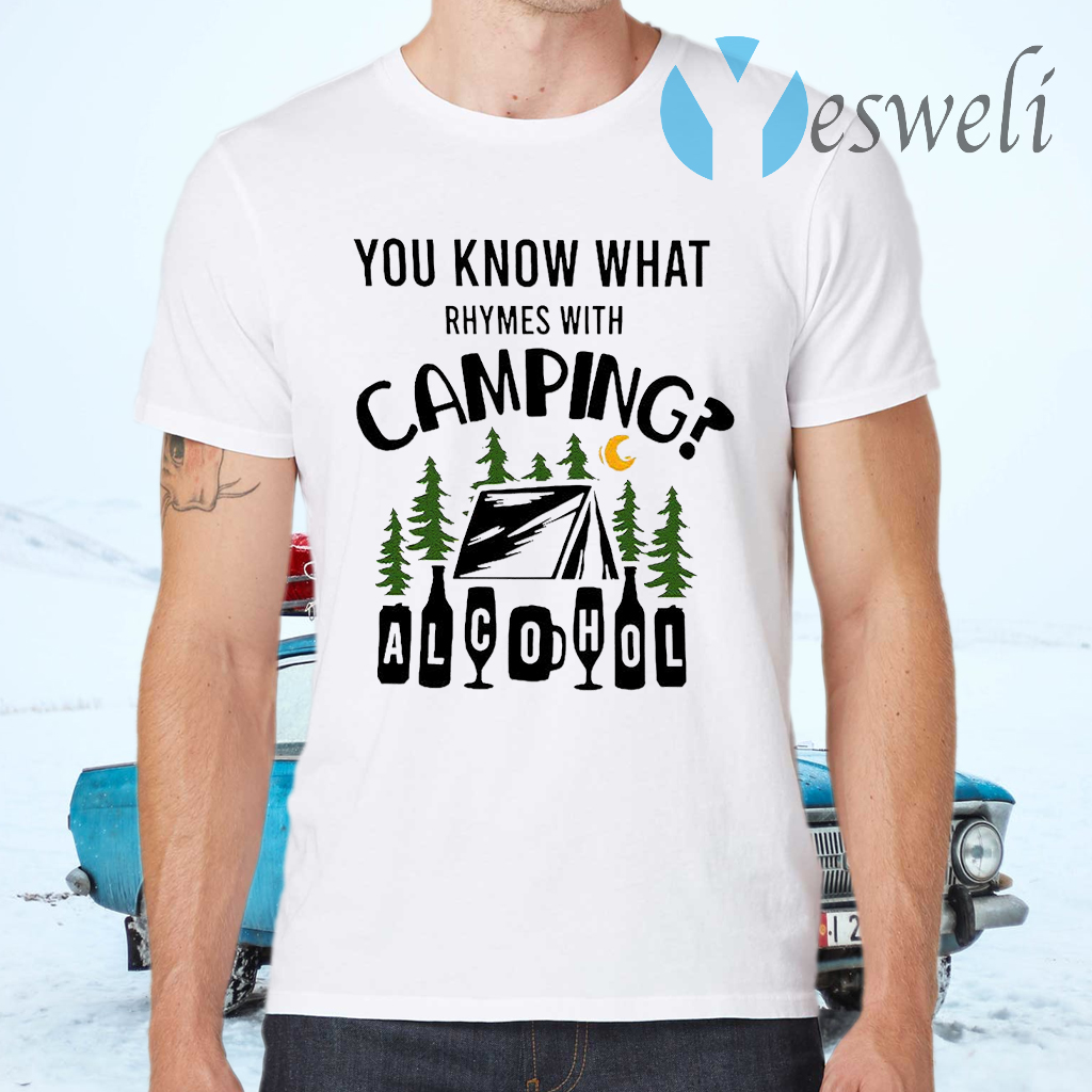 You Know What Rhymes With Camping Alcohol T-Shirts