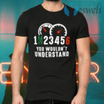 You Wouldn't Understand T-Shirts
