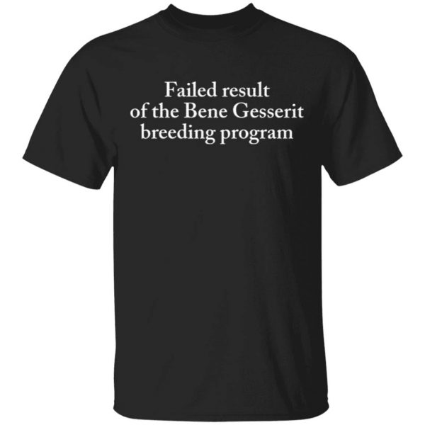 Failed result of the Bene Gesserit breeding program T-Shirt
