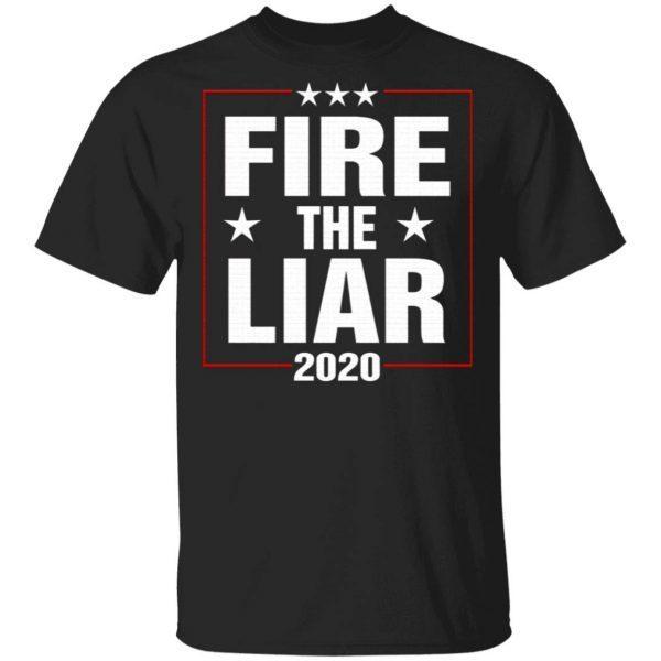 Fire The Liar 2020 T-Shirt