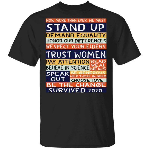 No more than ever we must stand up demand equality T-Shirt