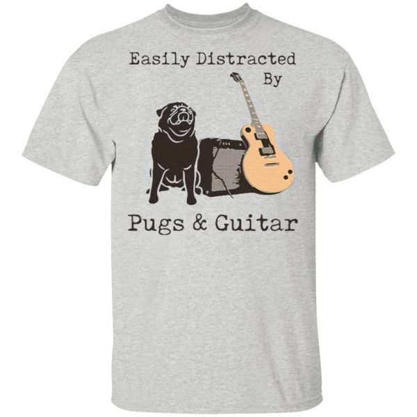 Easily Distracted By Pugs And Guitar T-Shirt
