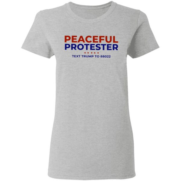 Peaceful Protester Text Trump To 88022 T-Shirt
