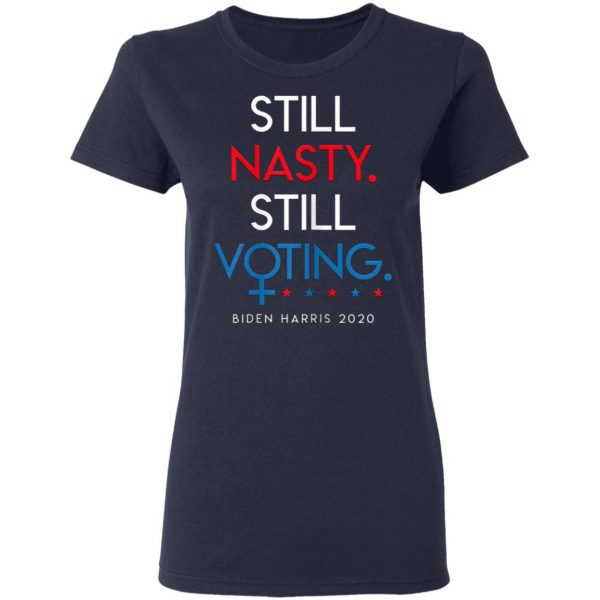 Still Nasty Still Voting Biden Harris 2020 Feminist Election T-Shirt