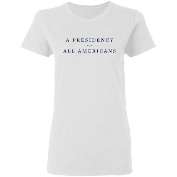 A Presidency For All Americans T-Shirt