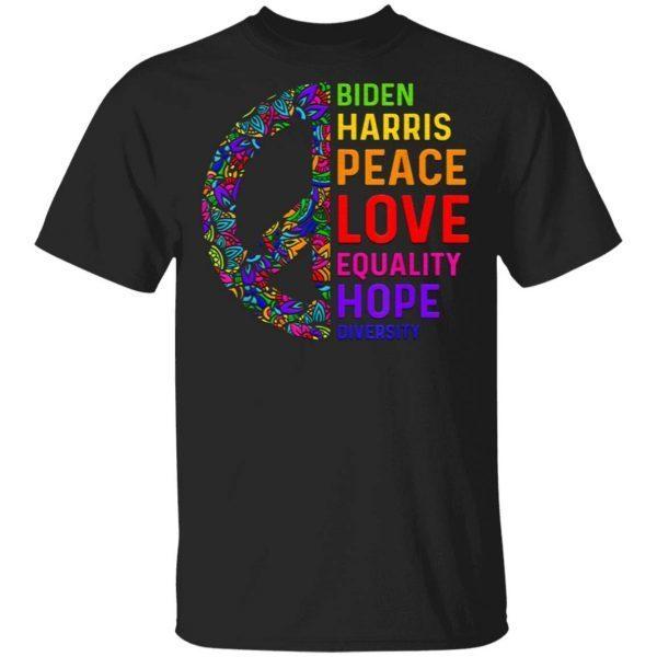 Biden Harris 2020 Peace Love Equality Hope Diversity T-Shirt