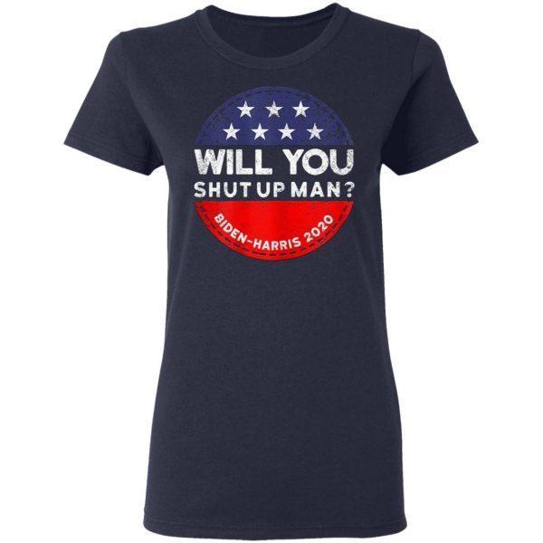 Will You Shut Up Man Biden-Harris 2020 T-Shirt