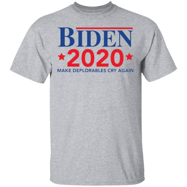Biden 2020 Make Deplorables Cry Again T-Shirt