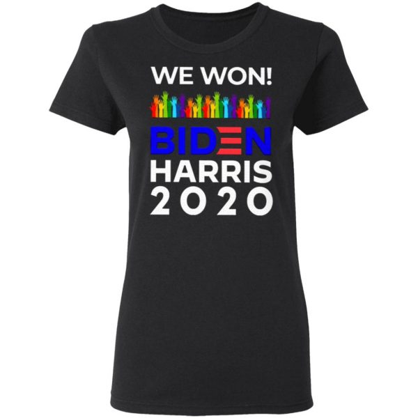 We Won Biden Harris 2020 For President LGBTQ Election Celebrate T-Shirt