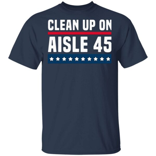 Clean Up On Aisle 45 T-Shirt