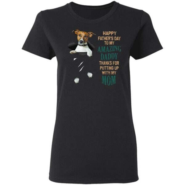 Best Jack Russell Happy Father's Day To My Amazing Daddy Thanks Mom T-Shirt