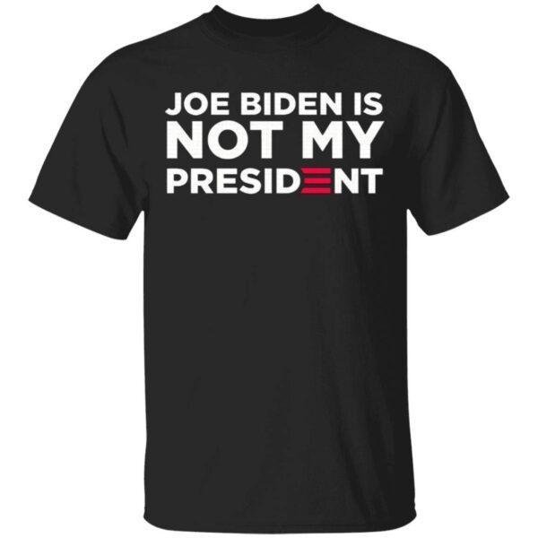 Joe biden is not my president T-Shirt