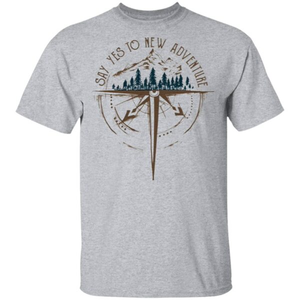 Say Yes To New Adventure T-Shirt