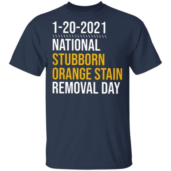 1-20-2021 National Stubborn Orange Stain Removal Day T-Shirt