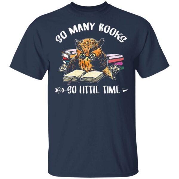 Owl So Many Books So Little Time T-Shirt