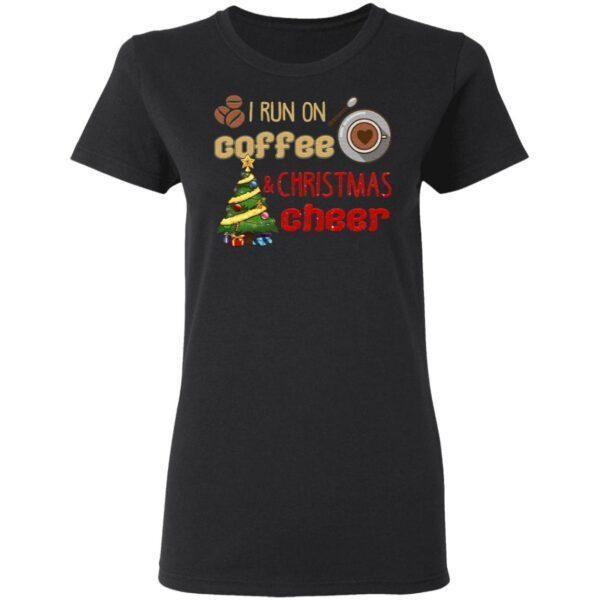 I Run On Coffee And Christmas Cheer T-Shirt