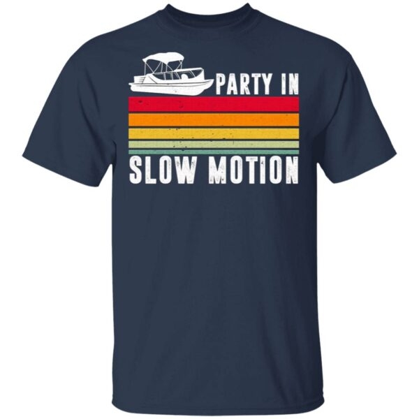 Party In Slow Motion T-Shirt
