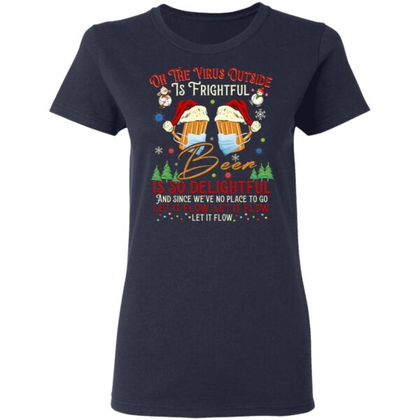 Oh the Virus Outside Is Frightful but This Beer So Delightful Quarantine Beer T-Shirt