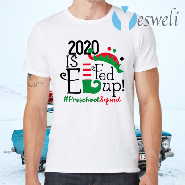 2020 Is Elf Up Preschool Squad Christmas T-Shirts