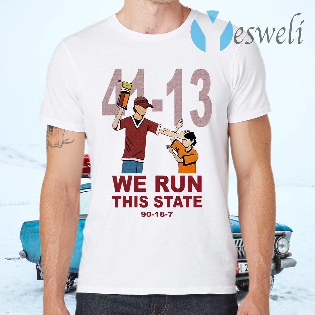 41 13 we run this state 90 18 7 T-Shirts