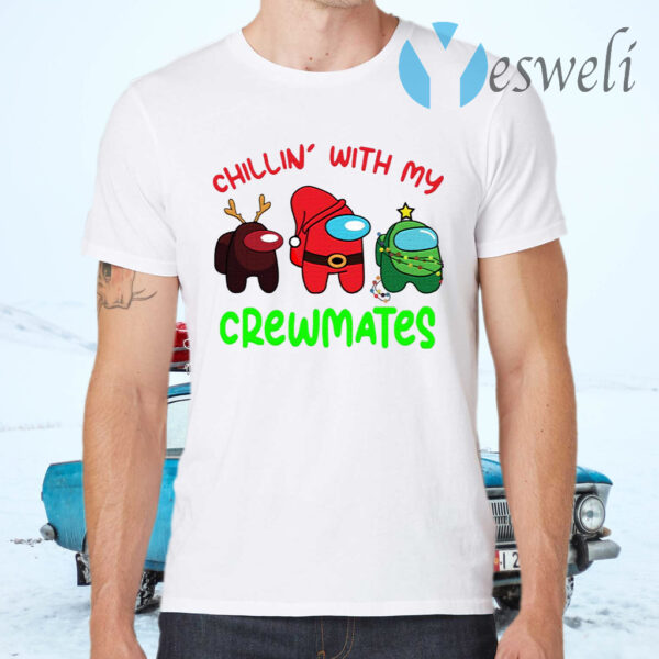 Among Us Chillin With My Crewmates T-Shirts