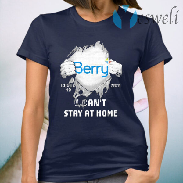 Blood inside Me Berry Global covid 19 2020 I can't stay at home T-Shirt