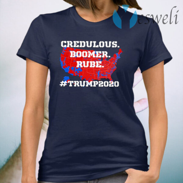 Credulous Boomer Rube Trump 2020 T-Shirt
