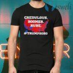 Credulous Boomer Rube Trump 2020 T-Shirts