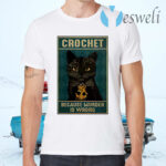 Crochet Because Murder Is Wrong Black Cat Vintage T-Shirts