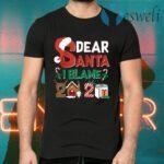 Dear Santa I Blame 2020 Funny Christmas T-Shirts