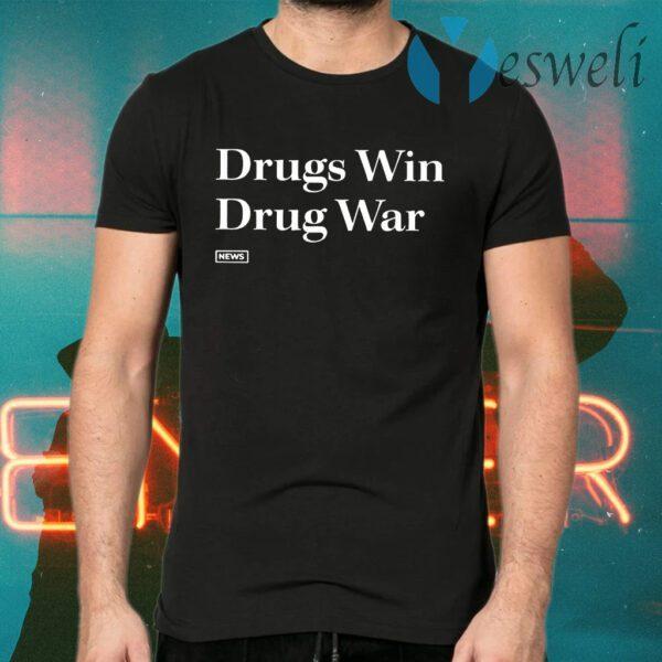 Drugs Win Drug War T-Shirts