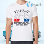 Flip Flip Flipadelphia Nov 6th 2020 pa pa T-Shirts