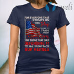 For Everyone Stomps The Flag I Trade Their Lives For Those Hero Defending It T-Shirt