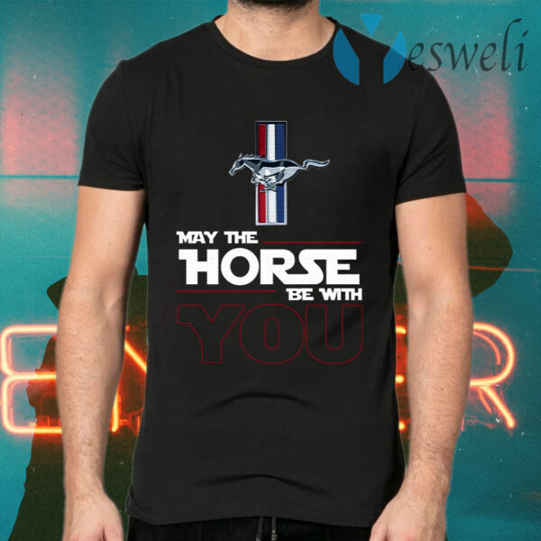 Ford Mustang May The Horse Be With You T-Shirts