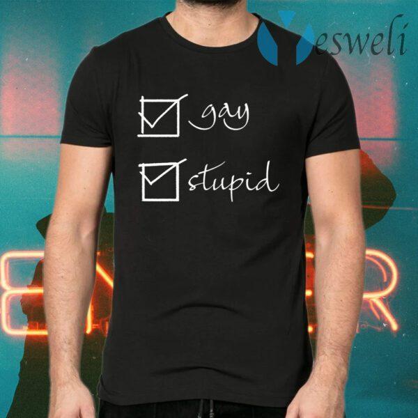 Gay Stupid T-Shirts