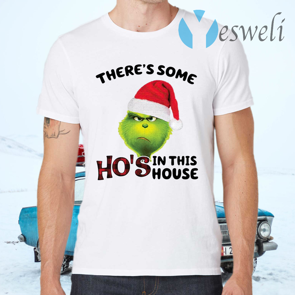 Grinch There's Some Ho's In This House Christmas T-Shirts